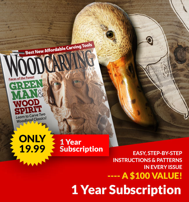 Woodcarving Illustrated Magazine - 1 Year Subscription ONLY $19.99 - Easy, Step-By-Step Instructions & Patterns in Every Issue. A one year subscription delivers $100 value in patterns.