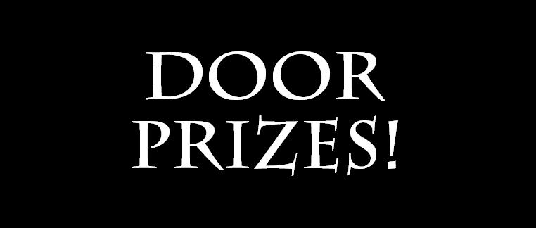 Door Prizes! Did we mention the door prizes?